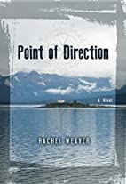 Point of Direction by Rachel Weaver