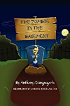 The Zombie In The Basement by Anthony…
