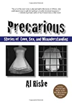 Precarious: Stories of Love, Sex, and…