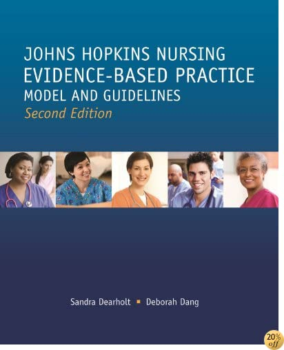 TJohns Hopkins Nursing Evidence Based Practice Model and Guidelines (Second Edition)