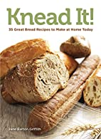 Knead It!: 35 Great Bread Recipes to Make at…