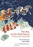 Goble, Paul: The Boy & His Mud Horses: & Other Stories from the Tipi