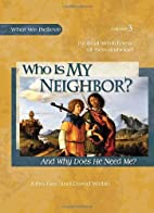Who Is My Neighbor? (And Why Does He Need…