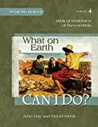 What on Earth Can I Do? -- Biblical…