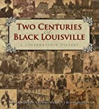 Two Centuries of Black Louisville: A…