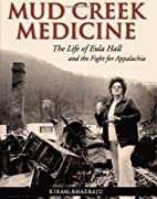 Mud Creek Medicine: The Life of Eula Hall…