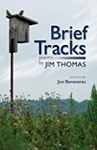 Brief Tracks: Poems by Jim Thomas (New…