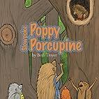 Slow Poke Poppy Porcupine by Beth Troyer