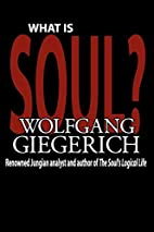 What Is Soul? by Wolfgang Giegerich
