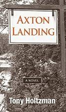 Axton Landing: Book One of Adirondack…