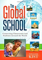 The Global School: Connecting Classrooms and…