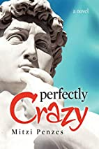 Perfectly Crazy by Mitzi Penzes