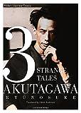 Akutagawa, Ryunosuke: 3 Strange Tales (Modern Japanese Classics)