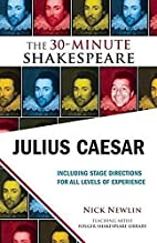 Julius Caesar: The 30-Minute Shakespeare by…