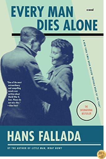 TEvery Man Dies Alone: A Novel