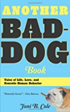 Another Bad-Dog Book: Tales of Life, Love,…