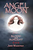 Angel Moon: Book 2 Blood and Sunlight…