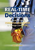 Anderson, Kristin: Real-Time Decisions: Educators Using Formative Assessment to Change Lives NOW!