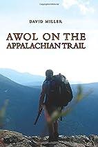AWOL on the Appalachian Trail by David…