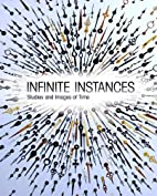 Infinite Instances: Studies and Images of…