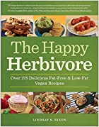 The Happy Herbivore Cookbook: Over 175…
