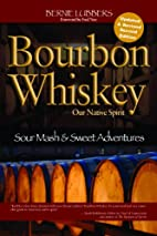 Bourbon Whiskey Our Native Spirit, 2nd Ed:…