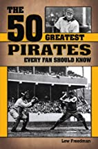 The 50 Greatest Pirates Every Fan Should…