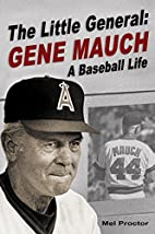 The Little General: Gene Mauch A Baseball…