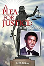 A Plea For Justice: The Timothy Cole Story…