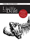Transtromer, Tomas: For the Living and the Dead
