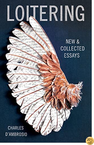 TLoitering: New and Collected Essays