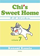 Chi's Sweet Home, Volume 7 by Konami Kanata