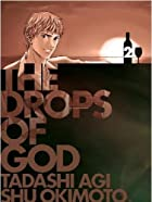 The Drops of God, Volume 2 by Tadashi Agi