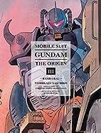 Mobile Suit Gundam: The Origin, Vol. 3-…