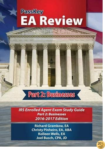 TPassKey EA Review, Part 2: Businesses,: IRS Enrolled Agent Exam Study Guide: 2016-2017, Edition