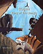 Rajah: King of the Jungle by Balraj Khanna