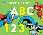 DC Super Heroes ABC 123 by David Bar Katz