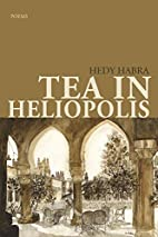 Tea in Heliopolis by Hedy Habra