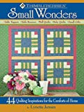 Lynette Jensen: Thimbleberries Small Wonders: 44 Quilting Inspirations for the Comforts of Home