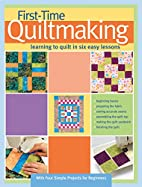 First-Time Quiltmaking: Learning to Quilt in…