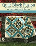 Quilt block fusion : combining innovative…