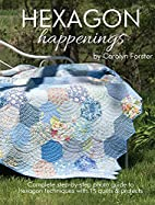 Hexagon Happenings by Carolyn Forster