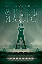 Steel Magic by J. L. Gribble