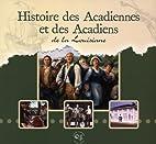 Histoire des Acadiennes et de Acadiens: De…