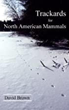 Trackards for North American Mammals by…