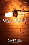 Trotter, David: Lost + Found: Finding Myself by Getting Lost in an Affair