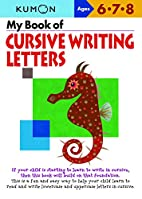 My Book of Cursive Writing : Letters (Kumon…