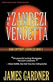 Gardner, James S: The Zambezi Vendetta