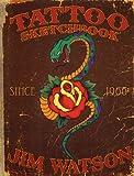 Watson, Jim: Tattoo Sketchbook: Since 1966
