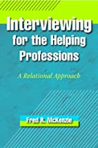 Interviewing for the Helping Professions: A…